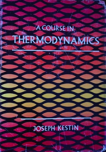 A course in thermodynamics.