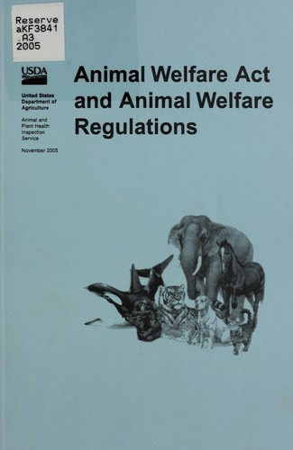 Animal Welfare Act and animal welfare regulations.