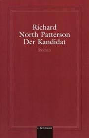 Der Kandidat by Richard North Patterson