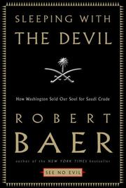 Sleeping with the devil by Robert Baer