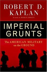 Imperial Grunts by Robert D. Kaplan