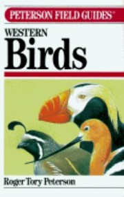 A Field Guide To Western Birds A Completely New Guide To Field Marks Of All Species Found In North America West Of The 100th Meridian With A Section On The Birds Of The Hawaiian Islands