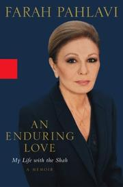An enduring love by Farah Consort of Mohammed Reza Pahlavi, Shah of Iran, Farah Empress, consort of Mohammad Reza Pahlavi, Shah of Iran