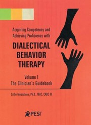 Acquiring Competency And Achieving Proficiency With Dialectical Behavior Therapy