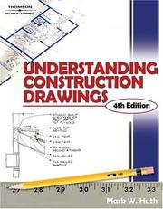 Understanding construction drawings by Mark W. Huth