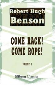 Come Rack! Come Rope! by Robert Hugh Benson