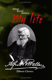 My life by Alfred Russel Wallace