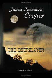 the unwavering character of deerslayer in the deerslayer by james fenimore cooper I chose to read the book the deerslayer by james fenimore cooper for a variety of reasons two characters (deerslayer and henry march as deerslayer's furlough comes to a close.