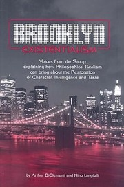 Brooklyn Existentialism Voices From The Stoop Explaining How Philosophical Realism Can Bring About The Restoration Of Character Intelligence And Taste
