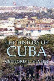 The history of Cuba by Clifford L. Staten