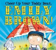 Cheer Up Your Teddy Bear Emily Brown