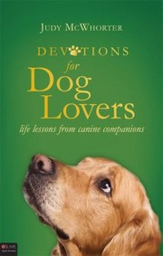 Devotions For Dog Lovers Life Lessons From Canine Companions Judy Mcwhorter