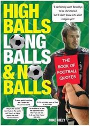 High Balls Long Balls And No Balls