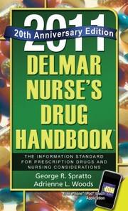 2011 Delmar Nurses Drug Handbook