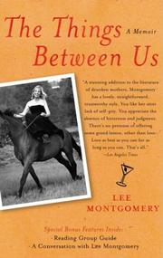 The Things Between Us by Lee Montgomery