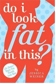 Do I look fat in this? by Jessica Weiner