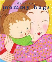 Cover of: Mommy Hugs (Classic Board Books) by Karen Katz
