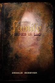 Family Secrets or Lies Family Secrets or Lies