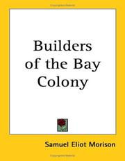 Builders of the Bay Colony by Samuel Eliot Morison