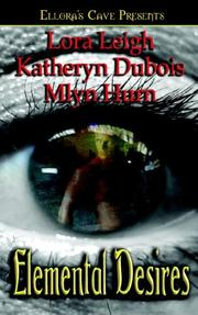 Cover of: Elemental Desires by Kathryn Anne Dubois, Mlyn Hurn, Lora Leigh