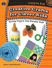Creative crafts for clever kids by Loralyn Radcliffe