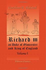 Richard III, as Duke of Gloucester and King of England by Caroline Amelia Halsted