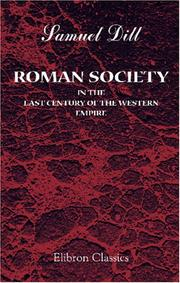 Roman society in the last century of the Western Empire by Samuel Dill