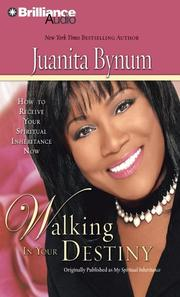 Walking in Your Destiny by Juanita Bynum