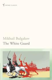 Belaia gvardiia by Mikhail Afanasevich Bulgakov