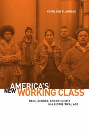 Americas New Working Class Race Gender And Ethnicity In A Biopolical Age