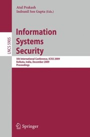 Information Systems Security 5th International Conference Iciss 2009 Kolkata India December 1418 2009 Proceedings
