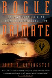 Rogue primate by John A. Livingston