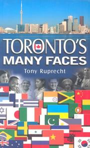 Toronto's many faces by Tony Ruprecht