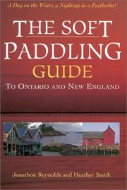 The soft paddling guide to Ontario and New England by Jonathon Reynolds
