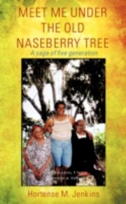 Meet Me Under The Old Naseberry Tree A Story Of Five Generation