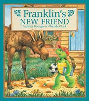 Cover of: Franklin's New Friend (Franklin) by Paulette Bourgeois