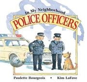 Cover of: Police Officers (In My Neighborhood) by Paulette Bourgeois