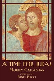 A time for Judas by Morley Callaghan