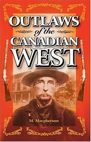 Outlaws of the Canadian West by M. A. Macpherson