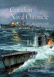 The Canadian naval chronicle, 1939-1945 by Robert A. Darlington