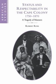 Status And Respectability In The Cape Colony 17501870 A Tragedy Of Manners