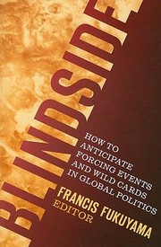 Blindside How To Anticipate Forcing Events And Wild Cards In Global Politics