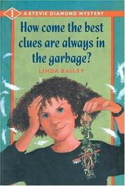 Cover of: How Come the Best Clues Are Always in the Garbage? (A Stevie Diamond Mystery) by Linda Bailey