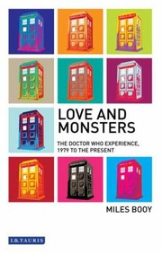 Love And Monsters The Doctor Who Experience 1979 To The Present