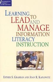 Learning to lead and manage information literacy instruction by Esther S. Grassian