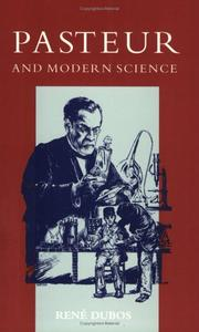 Pasteur and modern science by Ren J. Dubos