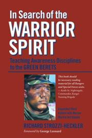 In search of the warrior spirit by Richard Strozzi-Heckler