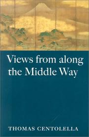 Cover of: Views from along the Middle Way by Thomas Centolella