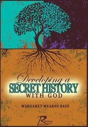 Developing a Secret History with God