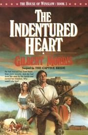 The indentured heart by Gilbert Morris